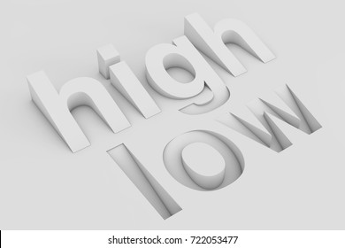 Abstract High and Low Sign on a white background. 3d Rendering