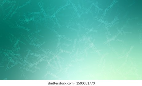 Abstract image with a randomly scattered word CLOSURE on a background with Marine Green, Moderate Aquamarine color. Template for label design.