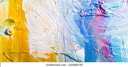 Abstract oil texture background. Paint on canvas. Yellow, pink, blue and white oil color brush strokes. Contemporary art.