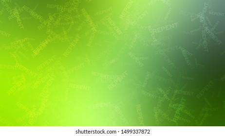 Abstract picture with randomly placed words REPENT on a background with Pale Green color. Wallpapers on the desktop screen.