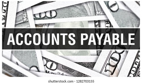 Accounts Payable Concept Closeup. American Dollars Cash Money,3D rendering. Accounts Payable at Dollar Banknote. Financial USA money banknote Commercial money investment profit concept