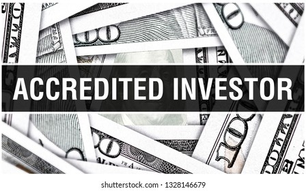 Accredited Investor Closeup Concept. American Dollars Cash Money,3D rendering. Accredited Investor at Dollar Banknote. Financial USA money banknote and commercial money investment profit concept