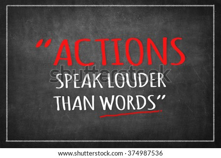 Action Speaks Louder Than Words