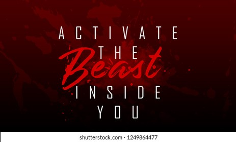 """""""Activate The Beast Inside You"""" this will motivate you to do your work"""