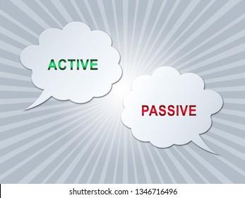 Active Versus Passive Speech Bubbles Represent Proactive Strategy Or Lazy Passive Concept 3d Illustration