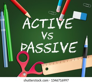 Active Versus Passive Words Represent Proactive Strategy Or Lazy Passive Concept 3d Illustration
