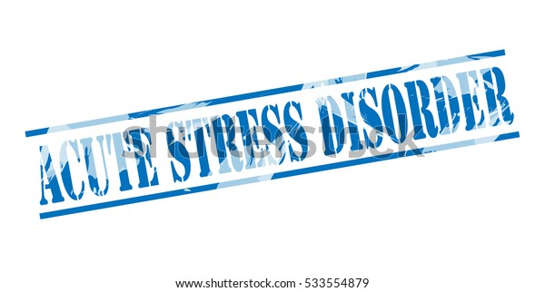 acute stress disorder blue stamp on white background
