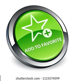Add to favorite isolated on 3d green round button abstract illustration