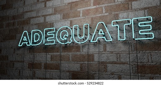 ADEQUATE - Glowing Neon Sign on stonework wall - 3D rendered royalty free stock illustration.  Can be used for online banner ads and direct mailers.