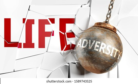 Adversity and life - pictured as a word Adversity and a wreck ball to symbolize that Adversity can have bad effect and can destroy life, 3d illustration