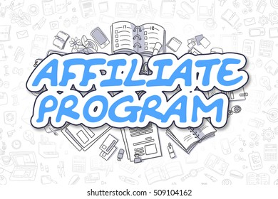 Affiliate Program Doodle Illustration of Blue Text and Stationery Surrounded by Cartoon Icons. Business Concept for Web Banners and Printed Materials.