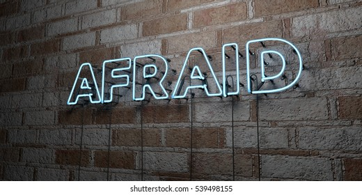 AFRAID - Glowing Neon Sign on stonework wall - 3D rendered royalty free stock illustration.  Can be used for online banner ads and direct mailers.