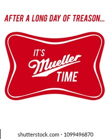After a long day of treason... it's Mueller time