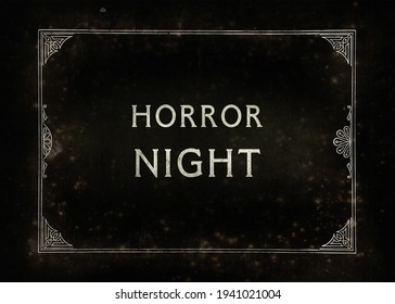 An aged film frame, from the silent era (intentional noise and dust effects), with the text Horror Night (a tv or movie teaser).