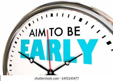 Aim to Be Early Punctual Arrive Before On Time Clock 3d Illustration