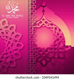 Al Isra Wal Miraj arabic translation Muhammad peace be upon him pink islamic mosque dome paper cutting style for greeting card banner background