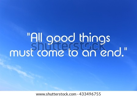 All Good Things Must Come End Stock Illustration 433496755