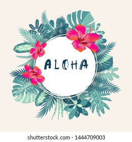 Aloha. Trendy summer tropical print. Round frame, hand drawn exotic tropical leaves, plants, monstera leaf, hibiscus flower. Modern calligraphy. Trendy artistic vintage style illustration