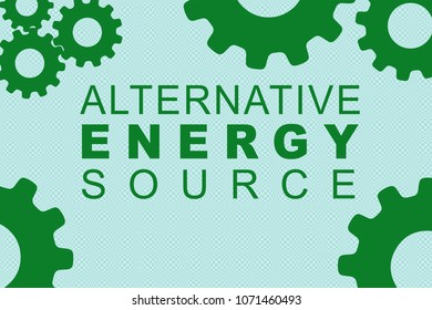 ALTERNATIVE ENERGY SOURCE sign concept illustration with green gear wheel figures on pale blue background