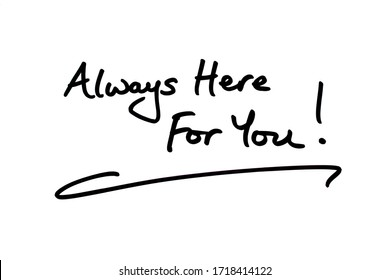 Always Here for You! handwritten on a white background.