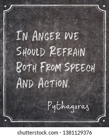 In anger we should refrain both from speech and action - ancient Greek philosopher Pythagoras quote written on framed chalkboard