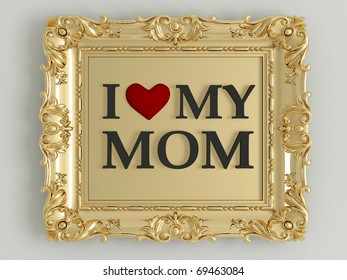 antique gold frame labeled - I love my mom, in front of white wall