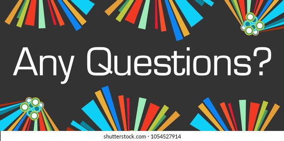 Any questions text written over dark colorful background.