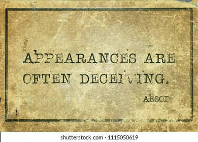 Appearances are often deceiving - famous ancient Greek story teller Aesop quote printed on grunge vintage cardboard