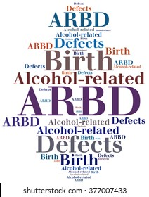 ARBD - Alcohol-related Birth Defect. Disease abbreviation.