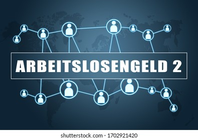 Arbeitslosengeld 2 - german word for unemployment benefit or dole money - text concept on blue background with world map and social icons.