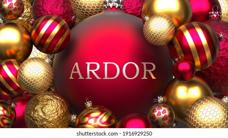 Ardor and Xmas, pictured as red and golden, luxury Christmas ornament balls with word Ardor to show the relation and significance of Ardor during Christmas Holidays, 3d illustration