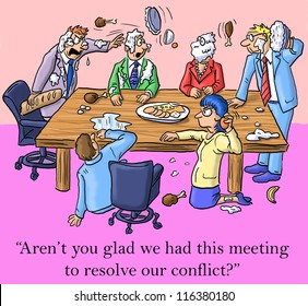 """""""Aren't you glad we had this meeting to resolve our conflict?"""""""