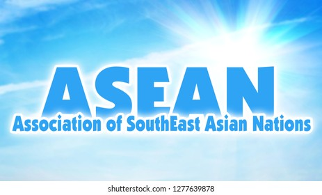 ASEAN, Association of Southeast Asian Nations. International economic organization of some states of Southeast Asian region