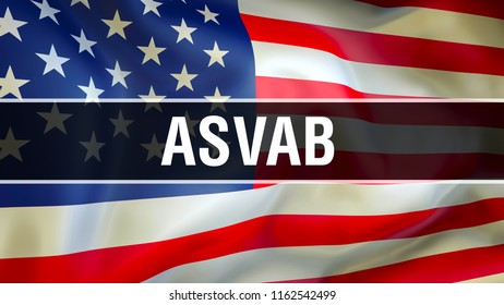 ASVAB United States required for entry into any branch of The United States Military. ASVAB on USA flag. USA flag waving in the wind. 3D rendering.  International examination Language Concept