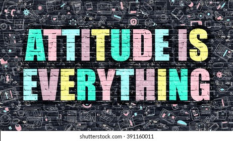 Attitude is Everything Concept. Attitude is Everything Drawn on Dark Wall. Attitude is Everything in Multicolor. Attitude is Everything Concept in Modern Doodle Style.