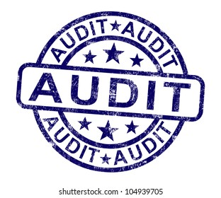 Audit Stamp Shows Financial Accounting Examination Or Analysis To Check Or Assess Business Finances. Also Quality Rating Or Performance Analysis.