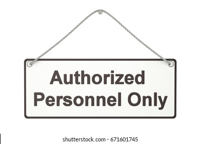 Authorized personnel only hanging sign, 3D rendering isolated on white background