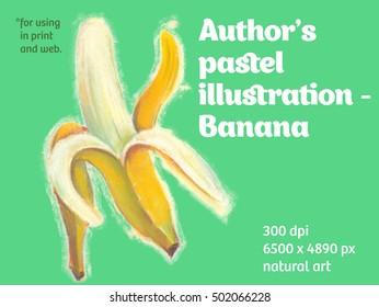 Author's pastel illustration with banana for poster, flyer, season caffe, web banners, labels for food, drink and cosmetics.
