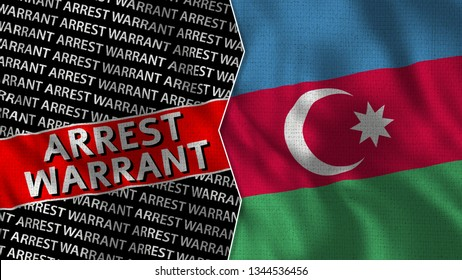 Azerbaijan and Arrest Warrant Titles Flag Together - 3D illustration Fabric Texture