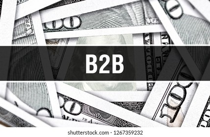 B2B Closeup Concept. Business to business. American Dollars Cash Money,3D rendering. B2B at Dollar Banknote. Financial USA money banknote Commercial money investment profit concept