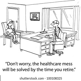 """Baby boomer doctor talking to a younger girl, """"Don't worry, the healthcare mess will be solved by the time you retire""""."""