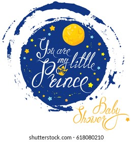 Baby Shower with moon and stars on blue grunge background. Calligraphic text You are my little prince. Congratulations on the birth of boy.  Raster version