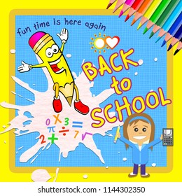 """Back to school illustration with cartoon pencil character pointing to """"Fun time is here again"""" message."""