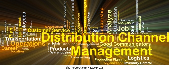 Background concept wordcloud illustration of distribution channel management glowing light