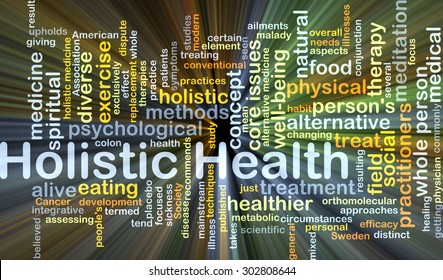 Background concept wordcloud illustration of holistic health glowing light