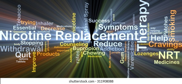Background concept wordcloud illustration of nicotine replacement therapy NRT glowing light