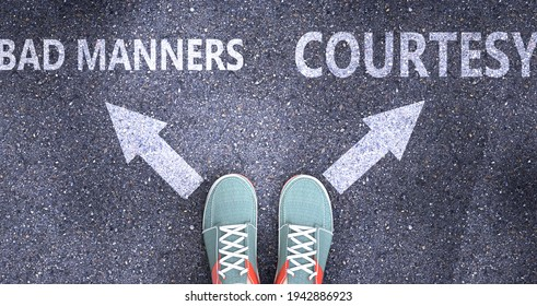 Bad manners and courtesy as different choices in life - pictured as words Bad manners, courtesy on a road to symbolize making decision and picking either one as an option, 3d illustration