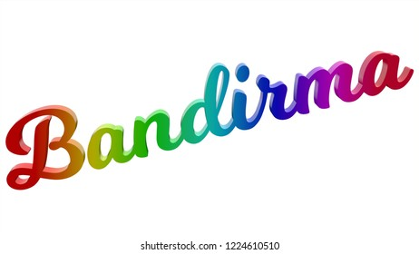 Bandirma City Name Calligraphic 3D Rendered Text Illustration Colored With RGB Rainbow Gradient, Isolated On White Background