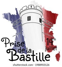 Bastille on the map of France in watercolor tricolor background. Prise de la Bastille 14 juillet. Bastille day 14 july. French National Day. Viva la France. French revolution. Greeting card