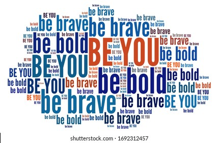 Be bold, be brave, be you in word collage